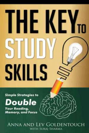 Обкладинка книги The key to study skills: Simple Strategies to Double Your Reading, Memory, and Focus