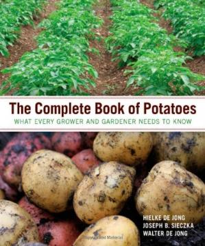 Book cover The Complete Book of Potatoes: What Every Grower and Gardener Needs to Know