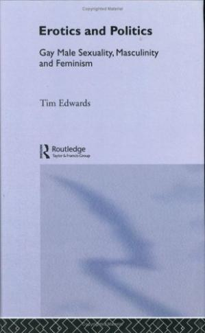 غلاف الكتاب Erotics and Politics: Gay Male Sexuality, Masculinity and Feminism (Critical Studies on Men and Masculinities)