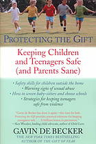 A capa do livro Protecting the gift : keeping children & teenagers safe (& parents sane)