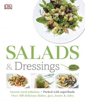 Okładka książki Salads and Dressings - Over 100 Delicious Dishes, Jars, Bowls, and Sides