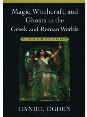 Copertina Magic, Witchcraft, and Ghosts in the Greek and Roman Worlds: A Sourcebook