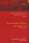 Book cover Annual World Bank Conference on Development Economics-Europe 2003: Toward Pro-Poor Policies--Aid, Institutions, and Globalization