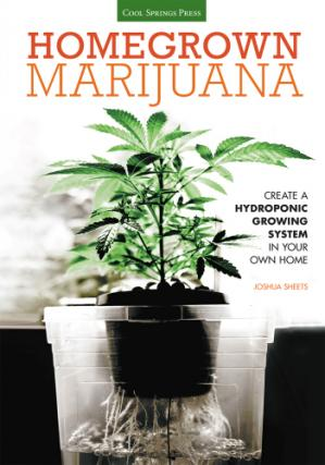 Book cover Homegrown Marijuana: Create a Hydroponic Growing System in Your Own Home