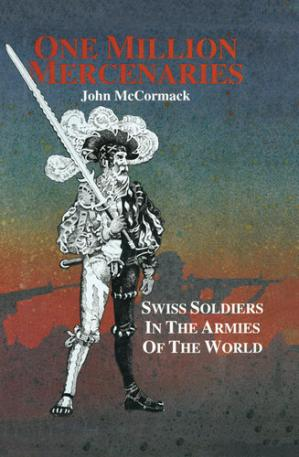 Book cover One Million Mercernaries: Swiss Soldiers in the Armies of the World