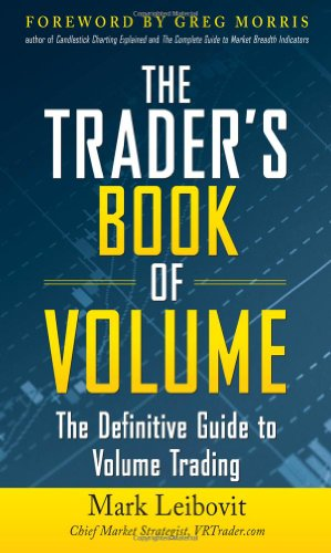 Book cover The Trader's Book of Volume: The Definitive Guide to Volume Trading