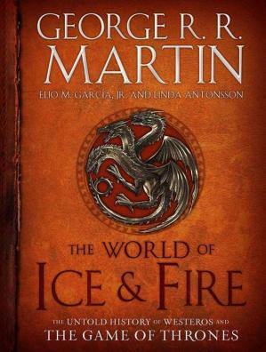 Buchdeckel The World of Ice & Fire: The Untold History of Westeros and the Game of Thrones