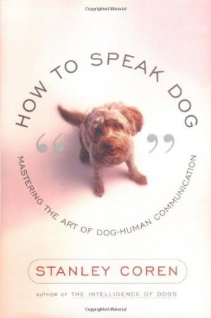 Εξώφυλλο βιβλίου How to speak dog : mastering the art of dog-human communication