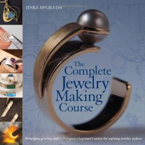 Обложка книги The Complete Jewelry Making Course: Principles, Practice and Techniques: A Beginner's Course for Aspiring Jewelry Makers