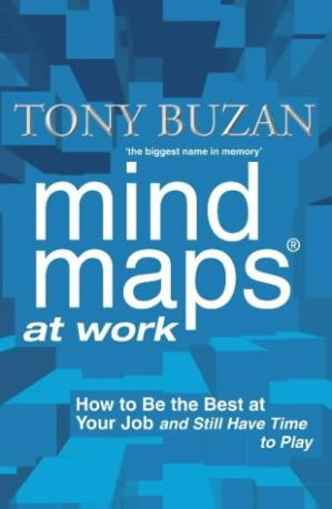 Couverture du livre Mind Maps at Work: How to Be the Best at Your Job and Still Have Time to Play
