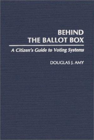 Book cover Behind the Ballot Box: A Citizen's Guide to Voting Systems