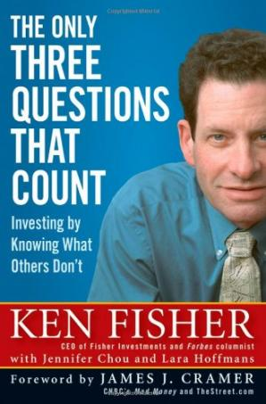 Book cover The Only Three Questions That Count: Investing by Knowing What Others Don't (Fisher Investments Press)