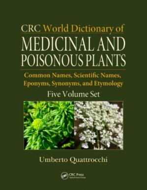 Book cover CRC World Dictionary of Medicinal and Poisonous Plants: Common Names, Scientific Names, Eponyms, Synonyms, and Etymology
