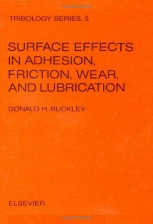 Buchdeckel Surface effects in adhesion, friction, wear, and lubrication