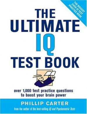 Обложка книги The Ultimate IQ Test Book: 1,000 Practice Test Questions to Boost Your Brain Power