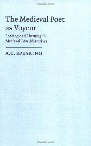 Обкладинка книги The Medieval Poet as Voyeur. Looking and Listening in Medieval Love-Narratives