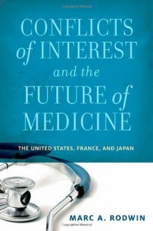 Εξώφυλλο βιβλίου Conflicts of Interest and the Future of Medicine: The United States, France, and Japan