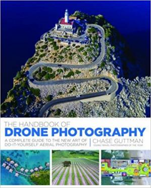 Book cover The Handbook of Drone Photography: A Complete Guide to the New Art of Do-It-Yourself Aerial Photography