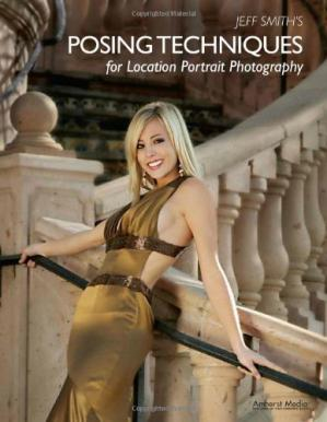 Book cover Jeff Smith's Posing Techniques for Location Portrait Photography