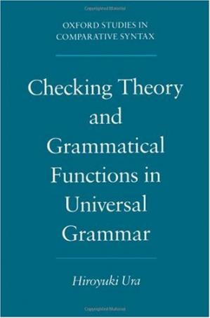 Book cover Checking Theory and Grammatical Functions in Universal Grammar (Oxford Studies in Comparative Syntax)