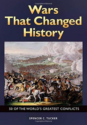 Copertina Wars That Changed History: 50 of the World's Greatest Conflicts: 50 of the World's Greatest Conflicts