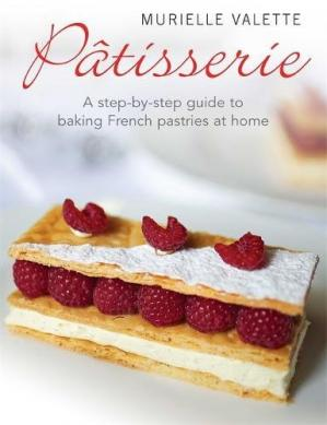 Book cover Patisserie : a step-by-step guide to baking French pastries at home