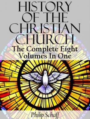 Обложка книги History of the Christian Church (Complete Eight Volumes In One)