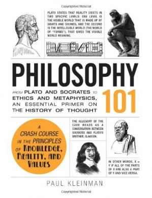 Book cover Philosophy 101: From Plato and Socrates to Ethics and Metaphysics, an Essential Primer on the History of Thought