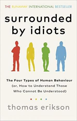 Book cover Surrounded by Idiots: The Four Types of Human Behavior and How to Effectively Communicate with Each in Business (and in Life)