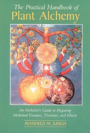A capa do livro The Practical Handbook of Plant Alchemy: An Herbalist's Guide to Preparing Medicinal Essences, Tinctures, and Elixirs