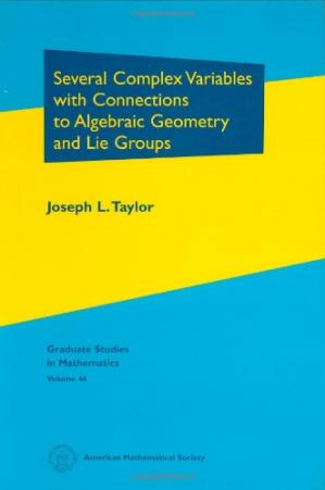 Book cover Several Complex Variables with Connections to Algebraic Geometry and Lie Groups