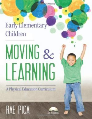 Book cover Early Elementary Children Moving and Learning: A Physical Education Curriculum