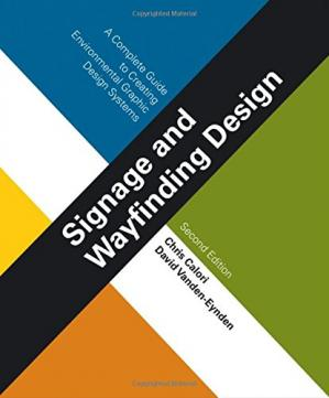 Okładka książki Signage and Wayfinding Design: A Complete Guide to Creating Environmental Graphic Design Systems