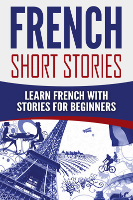 Copertina French Short Stories: Learn French with Stories for Beginners