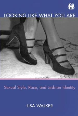Обложка книги Looking Like What You Are: Sexual Style, Race, and Lesbian Identity
