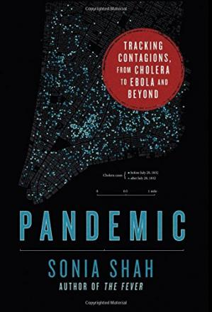 Book cover Pandemic: Tracking Contagions, from Cholera to Ebola and Beyond
