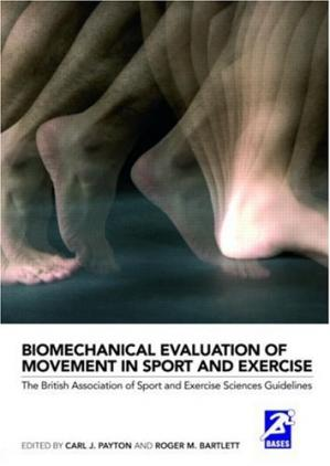 Book cover Biomechanical Evaluation of Movement in Sport and Exercise: The British Association of Sport and Exercise Sciences Guide (BASES Sport and Exercise Science)