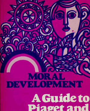 Book cover Moral Development - A Guide to Piaget and Kohlberg