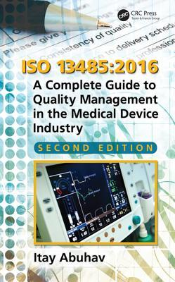 Book cover ISO 13485: 2016: A Complete Guide to Quality Management in the Medical Device Industry, Second Edition