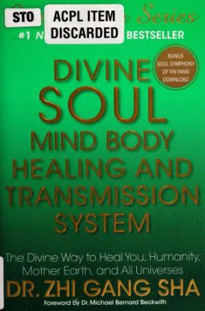 Couverture du livre Divine soul mind body healing and transmission systems. the divine way to heal you, humanity, Mother Earth
