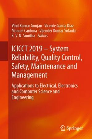 Book cover ICICCT 2019 – System Reliability, Quality Control, Safety, Maintenance and Management: Applications to Electrical, Electronics and Computer Science and Engineering
