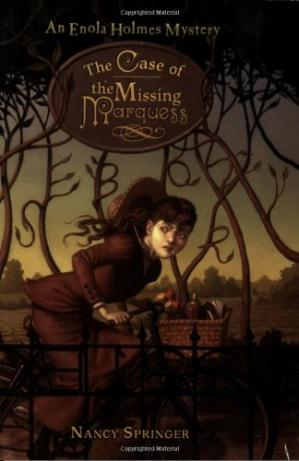Book cover The Case of the Missing Marquess: An Enola Holmes Mystery