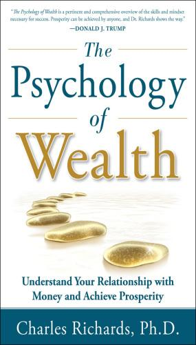 Korice knjige Psychology of Wealth, The: Understand Your Relationship with Money and Achieve Prosperity