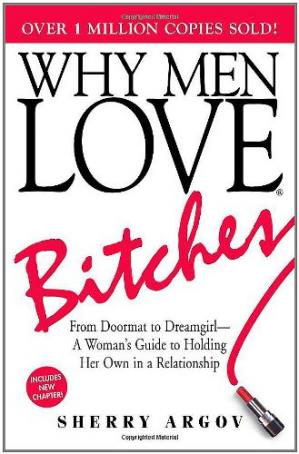Գրքի կազմ Why Men Love Bitches: From Doormat to Dreamgirl – A Woman's Guide to Holding Her Own in a Relationship