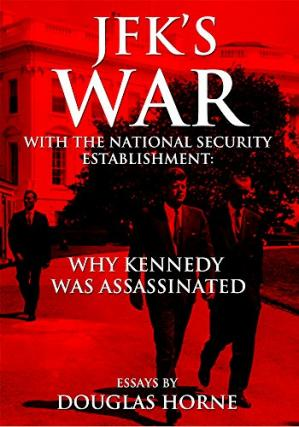 Book cover JFK's War with the National Security Establishment: Why Kennedy Was Assassinated