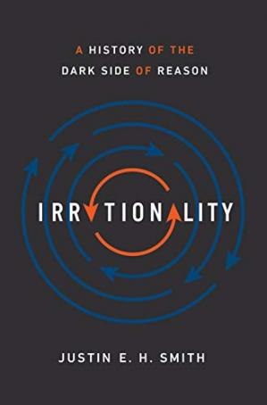 Book cover Irrationality: A History of the Dark Side of Reason