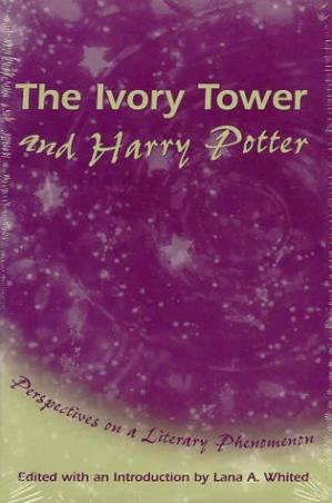 Book cover The Ivory Tower and Harry Potter: Perspectives on a Literary Phenomenon