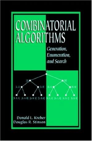 Portada del libro Combinatorial algorithms: generation, enumeration, and search
