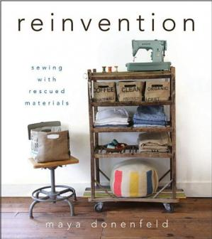 Book cover Reinvention: Sewing with Rescued Materials