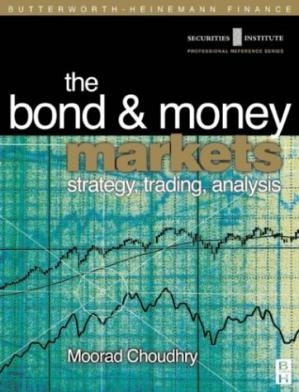 표지 Bond and Money Markets: Strategy, Trading, Analysis (Securities Institution Professional Reference Series)